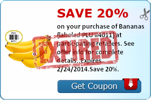 Save 20% on your purchase of Bananas (labeled PLU #4011) at participating retailers. See offer info for complete details. Check back every Tuesday for a new Healthy Offer..Expires 2/24/2014.Save 20%.