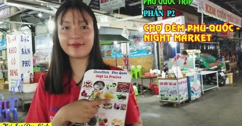 Phú Quốc Trip - P2 - Chợ Đêm Phú Quốc Night Market