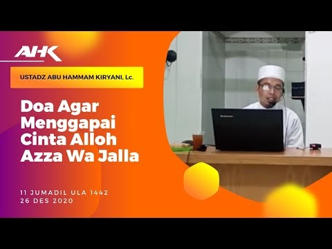Doa Agar Menggapai Cinta Alloh Azza Wa Jalla - Ust.Abu Hammam Kiryani,Lc. Hafidzahullah