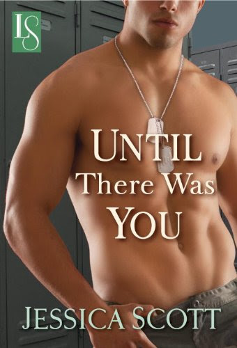 Until There Was You: A Loveswept Contemporary Military Romance (Coming Home) by Jessica Scott