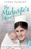 Midwife's Here!: The Enchanting True Story of Britain's Longest Serving Midwife