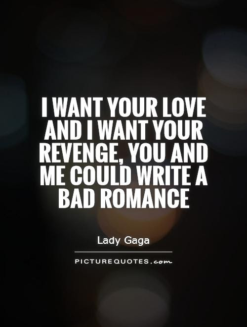 I Want Your Love And I Want Your Revenge You And Me Could