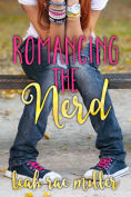 Title: Romancing the Nerd, Author: Leah Rae Miller