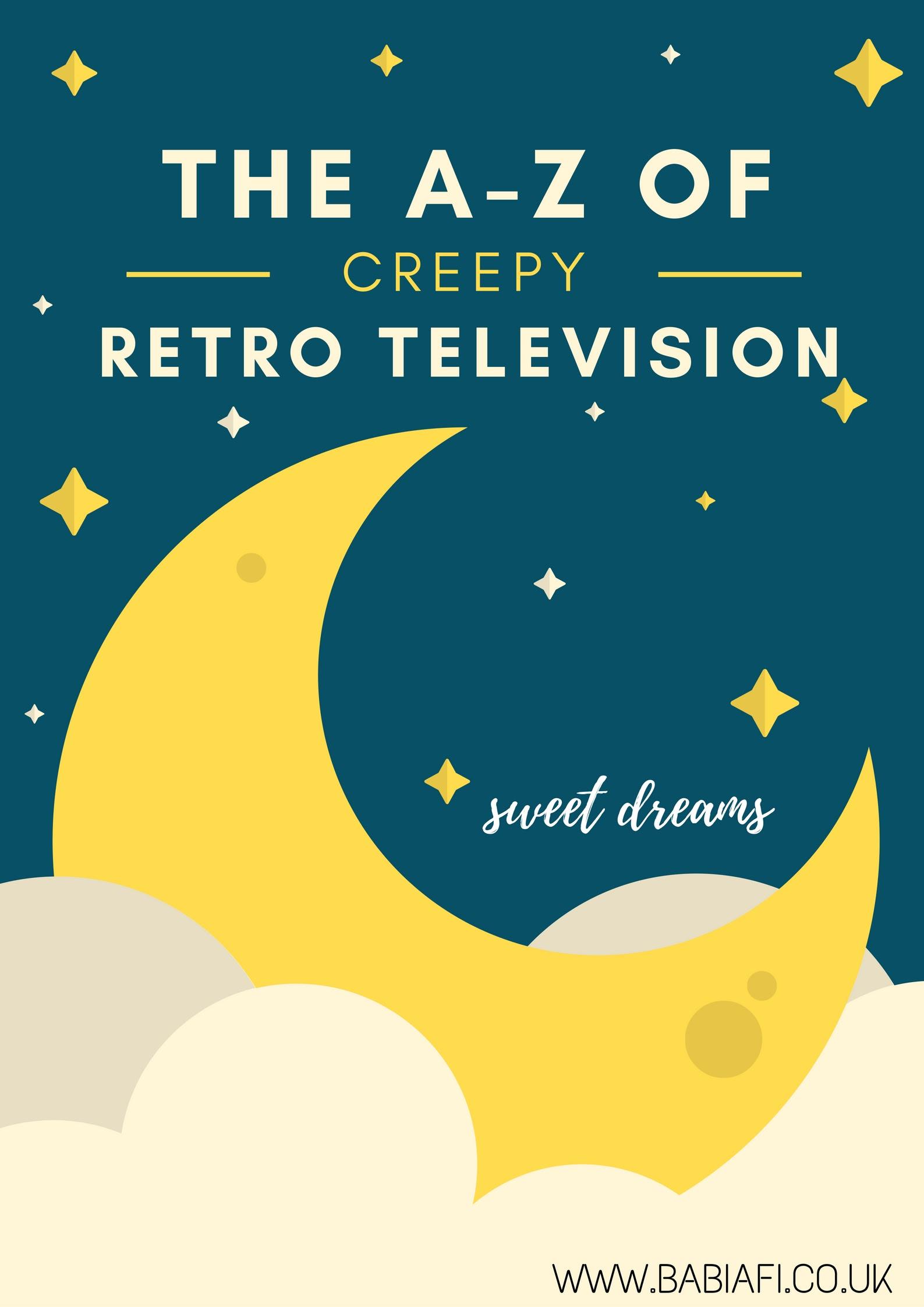 The A-Z of Creepy Retro Television