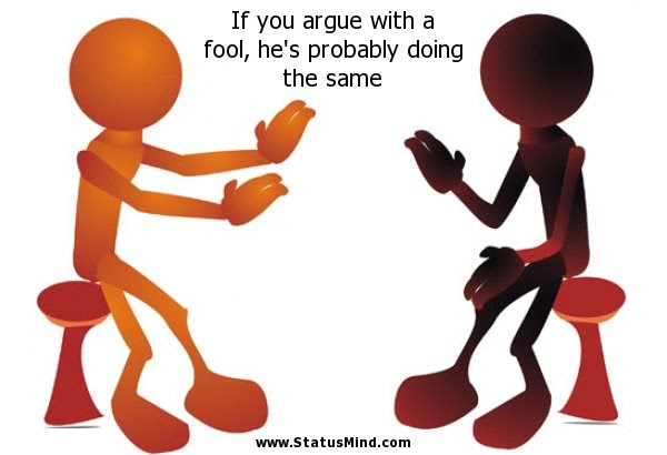 If You Argue With A Fool Hes Probably Statusmindcom