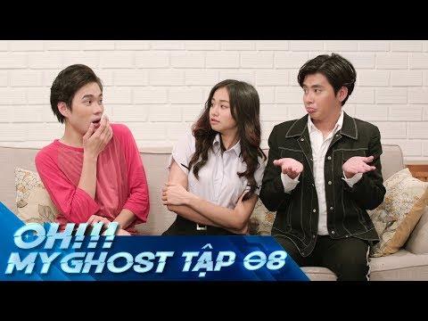 OH MY GHOST | TẬP 8 | Phim Ma Học Đường 2019