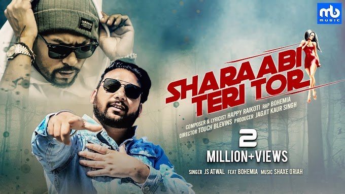 Sharaabi Teri Tor Lyrics JS Atwal Ft. Bohemia | Latest Punjabi Song 2020