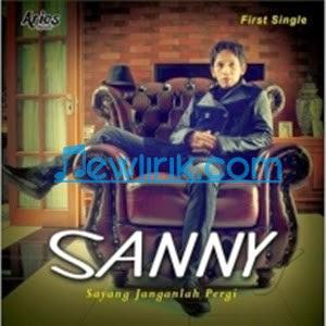 Lirik Sanny - Sayang Janganlah Pergi