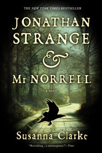 Jonathan Strange & Mr Norrell A Novel by Susanna Clarke
