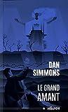 Le grand amant par Dan Simmons