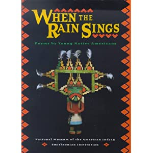 When The Rain Sings: Poems By Young Native Americans