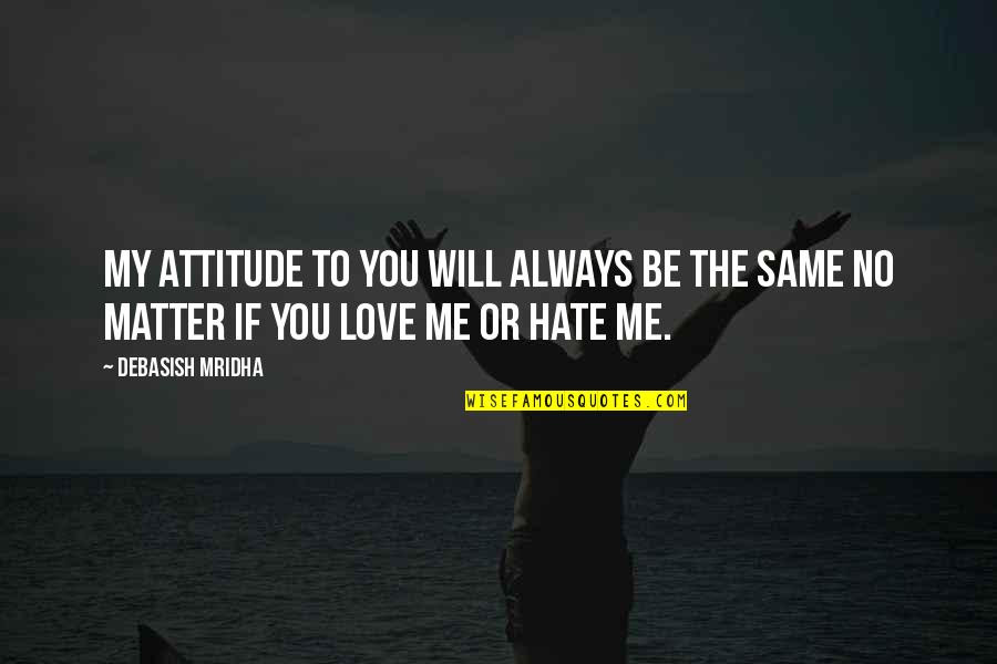 Hate Love Attitude Quotes Top 17 Famous Quotes About Hate Love Attitude