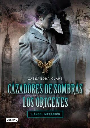 Ángel Mecánico (Cazadores de Sombras: Los Orígenes, #1)