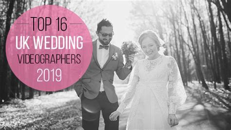 16 Best UK Wedding Videographers 2019