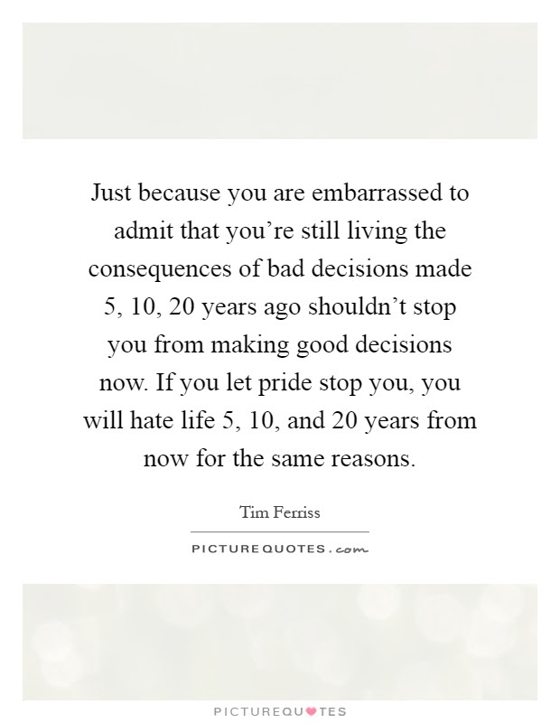 Decisions Made Quotes Sayings Decisions Made Picture Quotes