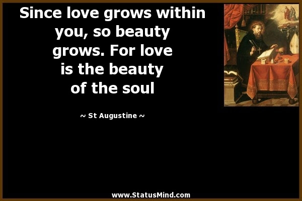 Since Love Grows Within You So Beauty Grows For Statusmindcom