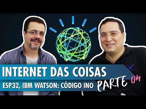 Internet das Coisas: ESP32, IBM Watson e Node-Red – Parte 4