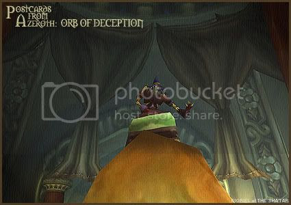 Postcards of Azeroth: Orb of Deception, by Rioriel Ail'thera