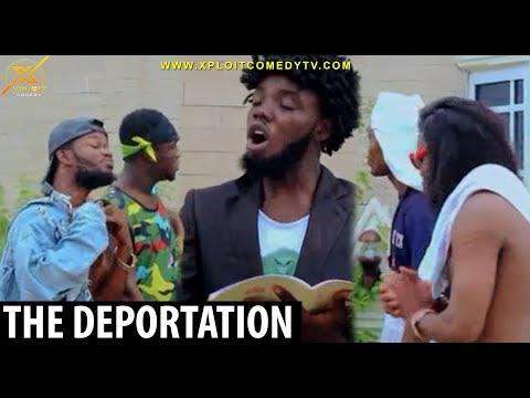 The Deportation Of Non Nigerians | Xploit Comedy