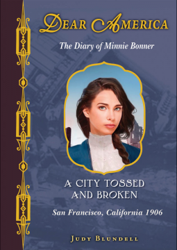A City Tossed and Broken: The Diary of Minnie Bonner, San Francisco, California, 1906 (Dear America)