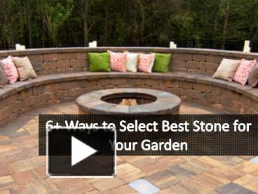 Ppt 6 Ways To Select Best Stone For Your Garden Powerpoint Presentation Free To Download Id 8cfdd5 Zjlko
