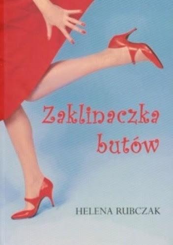 Zaklinaczka butów - Helena Rubczak