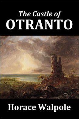 The Castle Of Otranto By Horace Walpole Unabridged