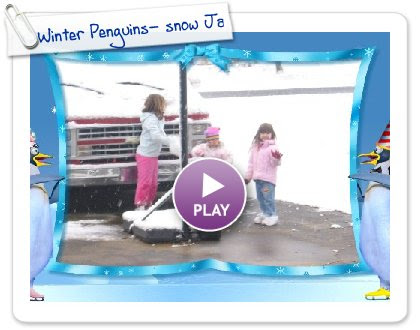 Click to play Winter Penguins- snow January 2009