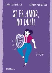 megustaleer - Si es amor, no duele (Colección #BlackBirds) - Pamela Palenciano / Iván Larreynaga
