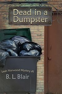 Dead in a Dumpster by B. L. Blair