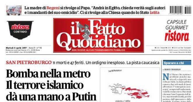 Il terrorismo a San Pietroburgo aiuta Putin. La vergognosa prima pagina del Fatto Quotidiano di oggi