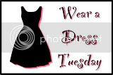 Wear a Dress Tuesday