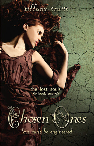 Chosen Ones (The Lost Souls #1) by Tiffany Truitt  - out 10th April 2012