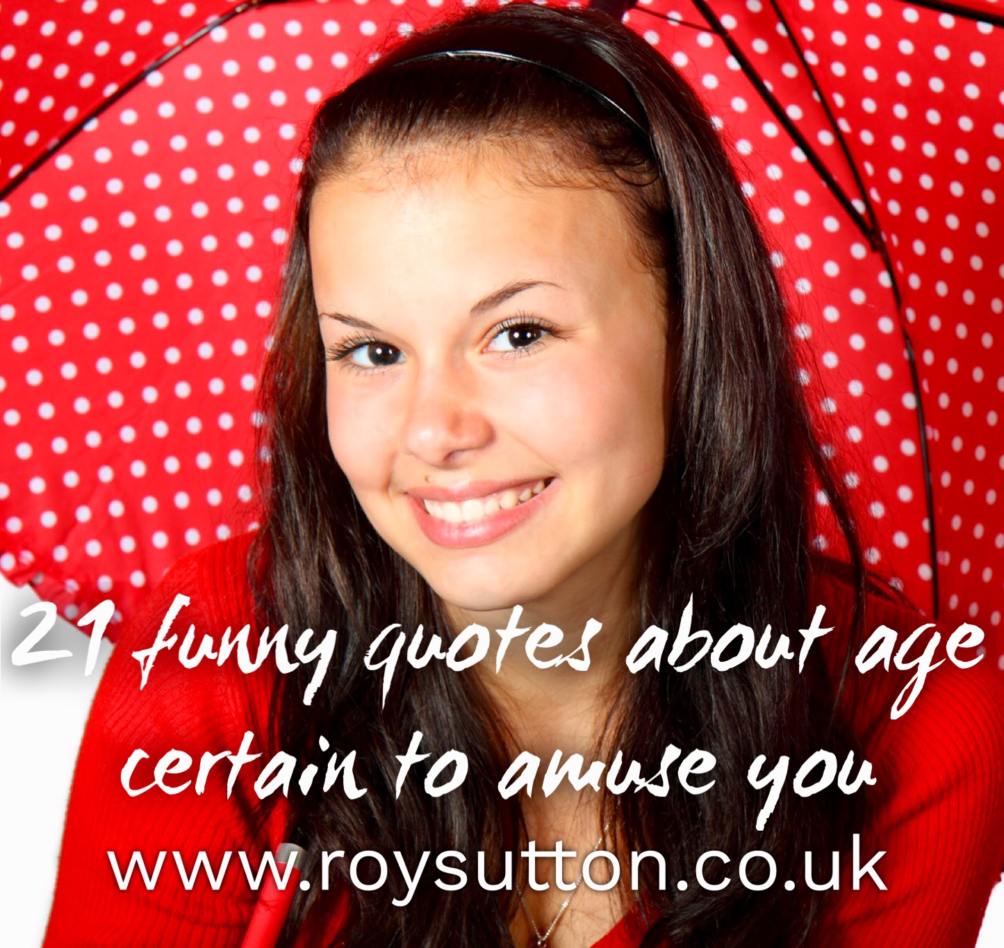 21 Funny Quotes About Age Certain To Amuse You Roy Sutton