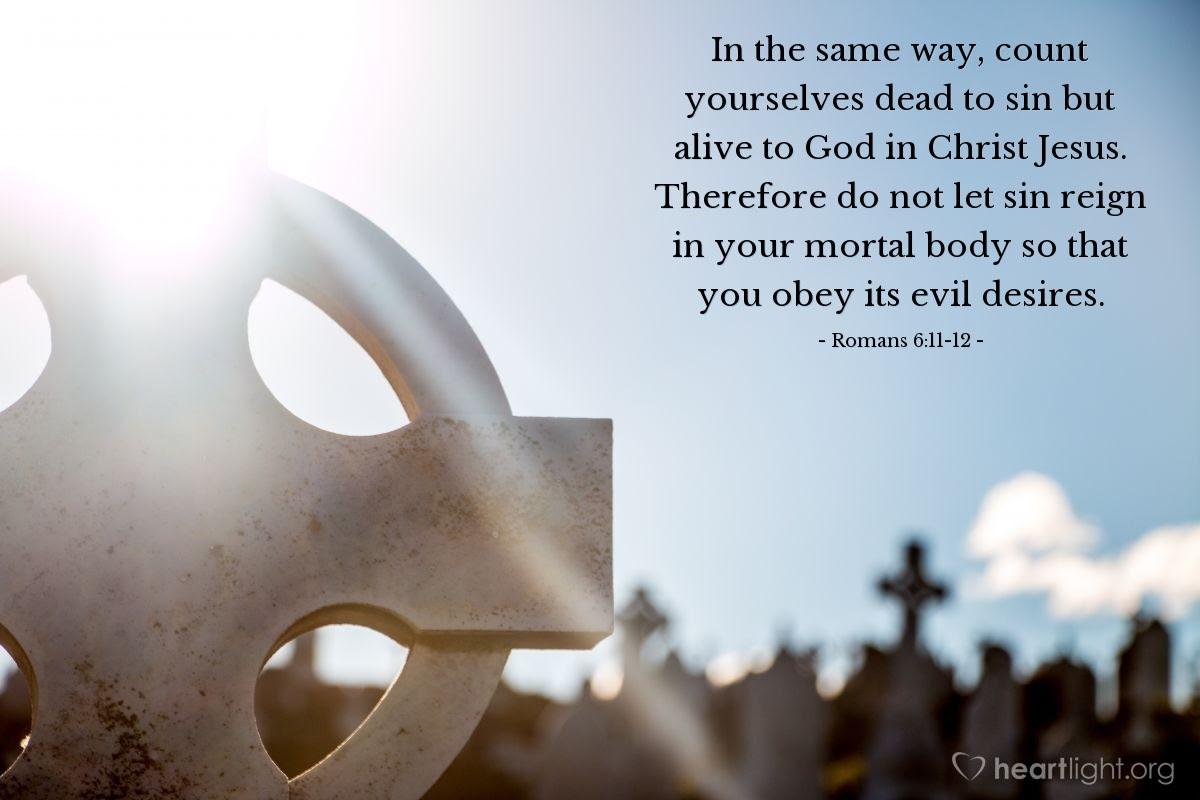 Illustration of Romans 6:11-12