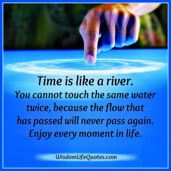 Enjoy Every Moment In Your Life Wisdom Life Quotes