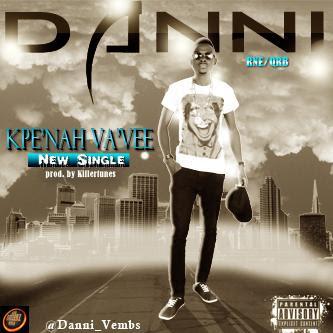 MUSIC: Danni Vembs (@DANNI_Vembs) - Kpe Nah Va Vee (Prod. by @Killertunes_BME)