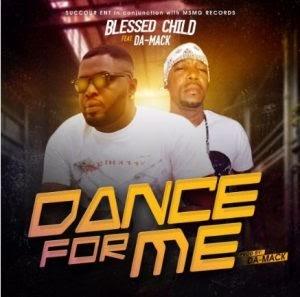 [BangHitz] Blessed Child Ft Da-Mack - Dance For Me