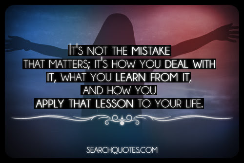 Quotes About Learning Lessons From Mistakes 16 Quotes