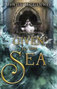 Title: Given to the Sea, Author: Mindy McGinnis