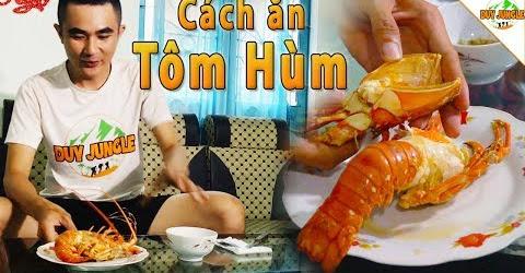 Cách ăn Tôm Hùm đúng cách dễ dàng | Duy Jungle