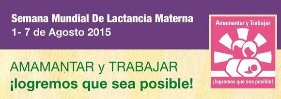 """""""Amamantar y trabajar ¡logremos que sea posible!"""" es el lema de  la Semana Mundial de la Lactancia Materna"""