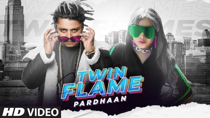 TWIN FLAME SONG LYRICS - PARDHAAN