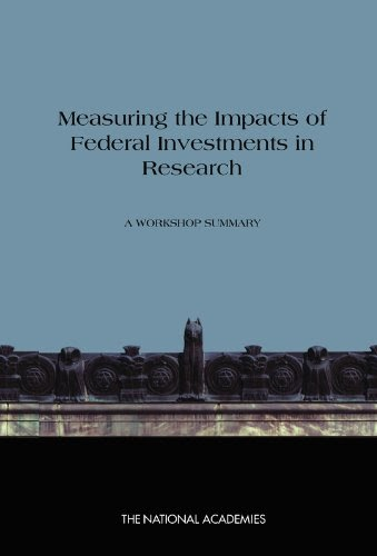 Measuring the Impacts of Federal Investments in Research: A Workshop Summary