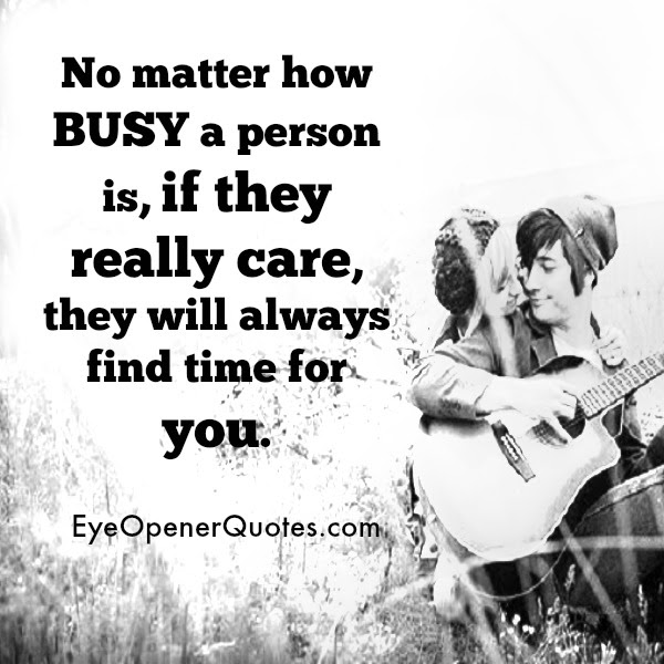 No Matter How Busy A Person
