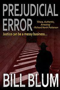 Prejudicial Error by Bill Blum