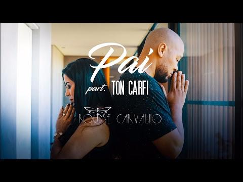 Roose Carvalho e Ton Carfi - Pai (Clipe Oficial)