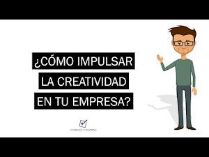 ¿Cómo impulsar la creatividad? Recomendaciones para ser creativos