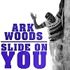 """DIAMOND IN THE ROUGH: Ark Woods – """"Slide On You"""""""