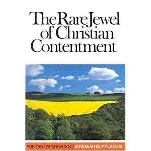 The Rare Jewel of Christian Contentment by Burroughs, Jeremiah published by The Banner of Truth Trust Paperback